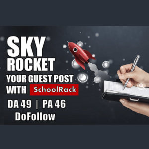Write And Publish Guest Post On Schoolrack With DoFollow