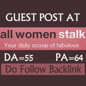 Write and publish Guest Post on AllWomensTalk